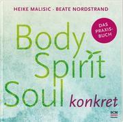 Body, Spirit, Soul konkret Malisic, Heike/Nordstrand, Beate 9783775158855