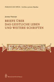 Briefe über das geistliche Leben und weitere Schriften Hazzaya, Jausep 9783870713775
