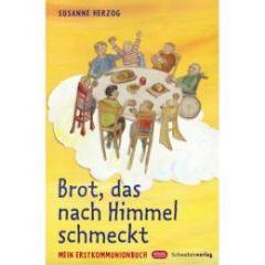 Brot, das nach Himmel schmeckt Herzog, Susanne 9783796613593