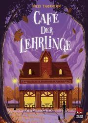 Café der Lehrlinge Thornton, Nicki 9783551521255