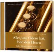 CD Alles, was Odem hat, lobe den Herrn Westfälisches Blechbläserensemble/Siegerland, CVJM-Posaunendienst 4029856391052