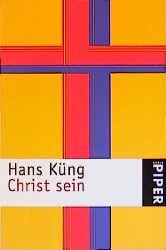 Christ sein Küng, Hans 9783492217361