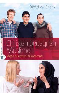 Christen begegnen Muslimen Shenk, David W 9783862560691
