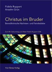 Christus im Bruder Ruppert, Fidelis/Grün, Anselm 9783736500006