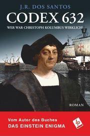 Codex 632. Wer war Christoph Kolumbus wirklich? Dos Santos, J R 9783946621065
