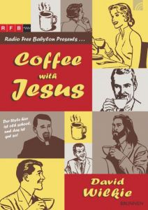 Coffee with Jesus Wilkie, David J 9783765551208