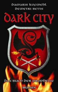 Dark City 1 Kofmehl, Damaris/Betts, Demetri 9783765519802