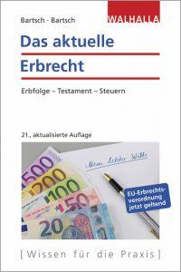 Das aktuelle Erbrecht Bartsch, Malte B/Bartsch, Herbert 9783802941023