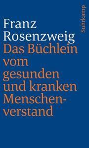 Das Büchlein vom gesunden und kranken Menschenverstand Rosenzweig, Franz 9783633241811
