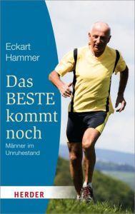 Das Beste kommt noch Hammer, Eckart 9783451064951