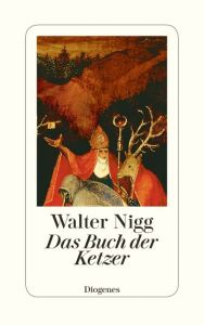 Das Buch der Ketzer Nigg, Walter 9783257069938