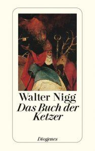 Das Buch der Ketzer Nigg, Walter 9783257214604