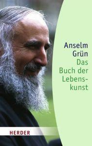 Das Buch der Lebenskunst Grün, Anselm 9783451057007