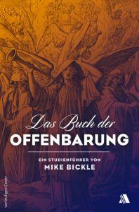 Das Buch der Offenbarung Bickle, Mike 9783954590117