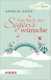 Das Buch der Segenswünsche Grün, Anselm 9783451006623