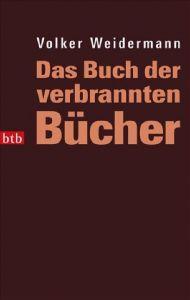 Das Buch der verbrannten Bücher Weidermann, Volker 9783442737383