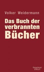Das Buch der verbrannten Bücher Weidermann, Volker 9783462039627