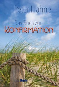 Das Buch zur Konfirmation Hahne, Peter 9783842935143