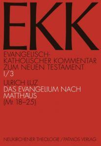 Das Evangelium nach Matthäus 3 Luz, Ulrich 9783788715809