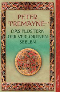 Das Flüstern der verlorenen Seelen Tremayne, Peter 9783746623993