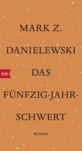 Das Fünfzig-Jahr-Schwert Danielewski, Mark Z 9783442714384