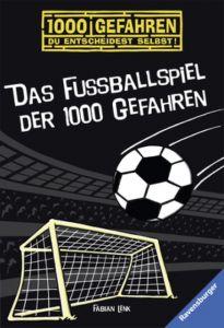 Das Fußballspiel der 1000 Gefahren Fabian Lenk/Rolf Bunse 9783473523610