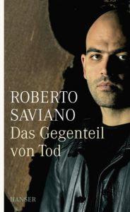 Das Gegenteil von Tod Saviano, Roberto 9783446257122