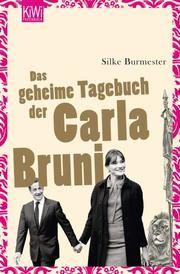 Das geheime Tagebuch der Carla Bruni Burmester, Silke 9783462040661