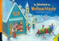 Das Geheimnis in der Weihnachtsuhr Morgenroth, Matthias/Reichel, Anja 9783780608512
