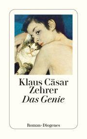 Das Genie Zehrer, Klaus Cäsar 9783257244731