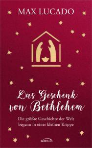 Das Geschenk von Bethlehem Lucado, Max 9783957342430