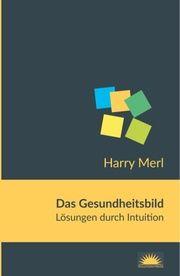 Das Gesundheitsbild Merl, Harry 9783902971043