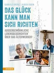 Das Glück kann man sich richten Crepaz, Gabriele/Egger, Ulrich 9788868394356