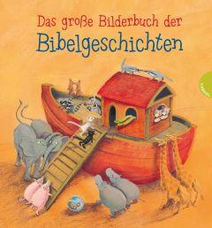 Das große Bilderbuch der Bibelgeschichten Natus, Uwe/Conrad, Susanne/Eicke, Wolfram u a 9783522302050