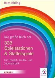 Das große Buch der 333 Spielstationen & Staffelspiele Hirling, Hans 9783451376733