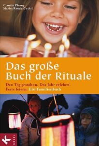 Das große Buch der Rituale Pfrang, Claudia/Raude-Gockel, Marita 9783466367726