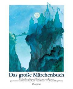 Das große Märchenbuch Hauptmann, Tatjana 9783257006858