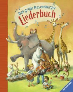 Das große Ravensburger Liederbuch Cornelia Haas 9783473365968