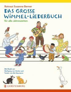 Das große Wimmel-Liederbuch für alle Jahreszeiten Henko, Wolfgang von/Naumann, Ebi 9783836959230