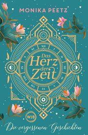 Das Herz der Zeit: Die vergessenen Geschichten Peetz, Monika 9783805200073