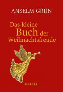 Das kleine Buch der Weihnachtsfreude Grün, Anselm 9783451071478