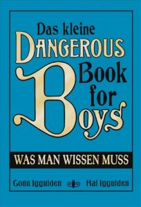 Das kleine Dangerous Book for Boys Iggulden, Conn/Iggulden, Hal 9783570137321