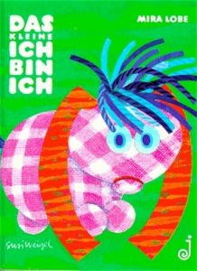 Das kleine Ich-bin-ich Lobe, Mira 9783702656911