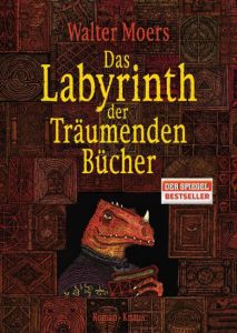 Das Labyrinth der Träumenden Bücher Moers, Walter 9783813503937