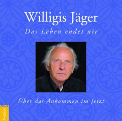 Das Leben endet nie Jäger, Willigis 9783899014402