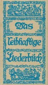 Das leibhaftige Liederbuch Walter Schmidkunz/Karl List/Wastl Fanderl 9783787710508