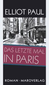Das letzte Mal in Paris Paul, Elliot 9783875124774