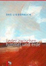 Das Liederbuch - Lieder zwischen Himmel und Erde Peter Böhlemann/Christoph Lehmann/Uwe Seidel 9783926512314