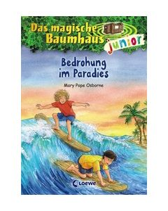 Das magische Baumhaus junior 25 - Bedrohung im Paradies Pope Osborne, Mary 9783743209589