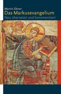 Das Markusevangelium Ebner, Martin 9783460320727